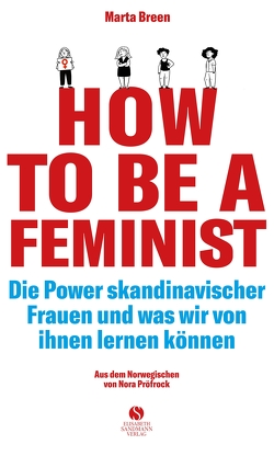 How To Be A Scandinavian Feminist von Breen,  Marta