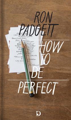 How to Be Perfect von Padgett,  Ron, Röhnert,  Jan