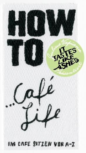 HOW TO…Café Life von Vapiano,  Julius
