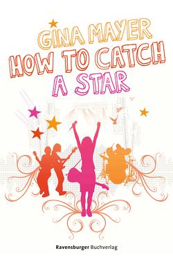 How to catch a star von Gina Mayer