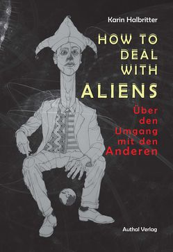 How to deal with Aliens von Halbritter,  Dr. Karin