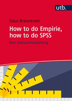 How to do Empirie, how to do SPSS von Braunecker,  Claus