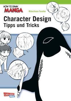 How To Draw Manga: Character Design – Tipps und Tricks von Midorihana,  Yasaiko, Yamada,  Hiro