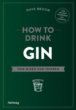 How to Drink Gin von Broom,  Dave
