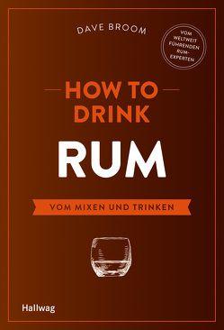 How to Drink Rum von Broom,  Dave