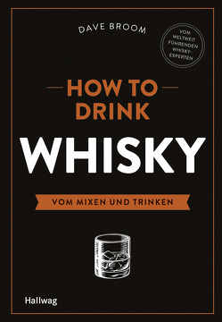 How to Drink Whisky von Broom,  Dave