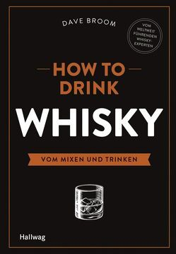 How to Drink Whisky von Broom,  Dave