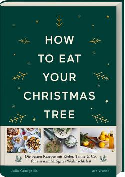 How to eat your christmas tree von Julia Georgallis