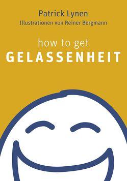 How to get Gelassenheit von Bergmann,  Reiner, Lynen,  Patrick