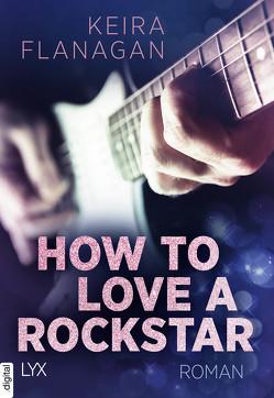 How to Love a Rockstar von Flanagan,  Keira