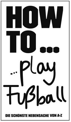 HOW TO… Play Fußball von Frömberg,  Wolfgang