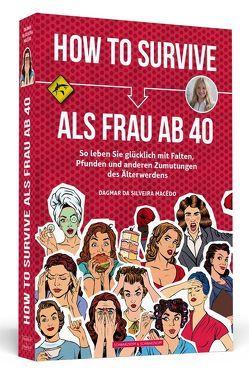 How To Survive als Frau ab 40 von Silveira Macêdo,  Dagmar da
