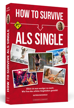 How To Survive als Single von Nusshold,  Katrin