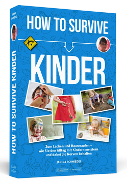 How To Survive Kinder von Schmiedel,  Janina