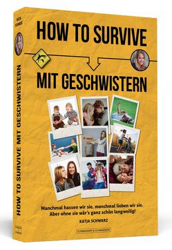 How To Survive mit Geschwistern von Schwarz,  Katja