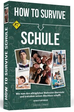 How To Survive Schule von Böhm,  Sebastian