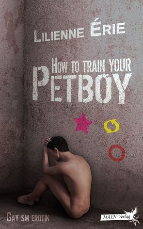 How to train your Petboy von Érie,  Lilienne
