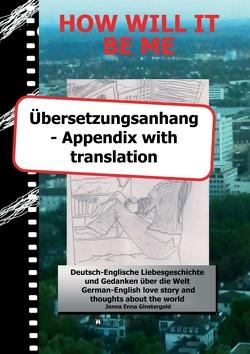 HOW WILL IT BE ME – Übersetzungsanhang/ Appendix with translation von Ginstergold,  Jenna Enna