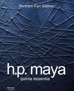 HP Maya – Quintessenz von Steiner,  Bertram K