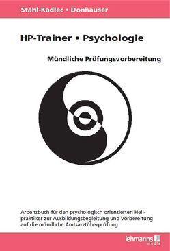 HP-Trainer – Psychologie – Mündliche Prüfungsvorbereitung von Donhauser,  Hubert, Stahl-Kadlec,  Claudia