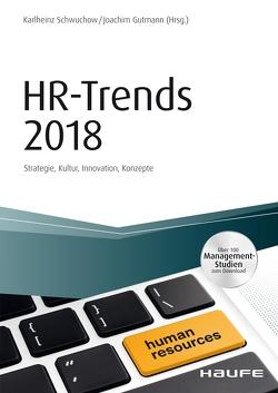 HR-Trends 2018 von Gutmann,  Joachim, Schwuchow,  Karlheinz