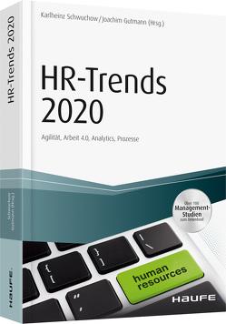 HR-Trends 2020 Agilität, Arbeit 4.0, Analytics, Prozesse von Gutmann,  Joachim, Schwuchow,  Karlheinz