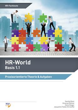 HR-World Basis 1.1 von Gloor,  Sascha, Rohner,  Emanuel, Stieger,  Heinz, Totzke Christoffel,  Jacqueline