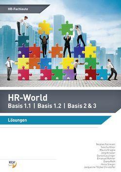 HR-World Basis 1.1 I Basis 1.2 I Basis 2 & 3 von Facincani,  Nicolas, Gloor,  Sascha, Graglia,  Maura, Krissler,  Jörg, Leuzinger,  Daniel, Rohner,  Emanuel, Roth,  Diana, Stieger,  Heinz, Totzke Christoffel,  Jacqueline