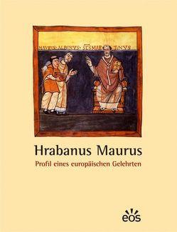 Hrabanus Maurus – Profil eines europäischen Gelehrten von Ernst,  Ulrich, Häußinger,  Michael, Kathrein,  Werner, Kössinger,  Norbert, Leugers,  Antonia, Mayr-Harting,  Henry, Schröder,  Jeremias