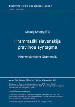 Hrammatiki slavenskija pravilnoe syntagma. Kirchenslavische Grammatik von Smotryckyj,  Meletij