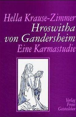 Hroswitha von Gandersheim von Krause-Zimmer,  Hella