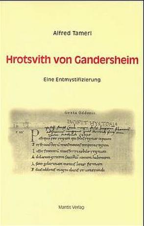 Hrotsvith von Gandersheim. Eine Entmystifizierung von Tamerl,  Alfred
