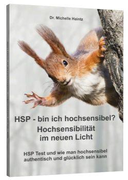 HSP – bin ich hochsensibel? Hochsensibilität im neuen Licht von Haintz,  Dr. Michelle