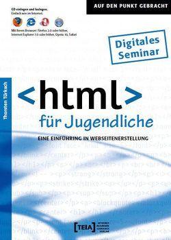HTML für Jugendliche von Türksch,  Thorsten