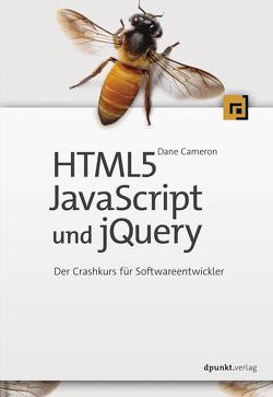 HTML5, JavaScript und jQuery von Cameron,  Dane