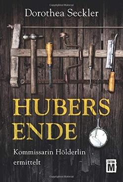 Hubers Ende von Seckler,  Dorothea