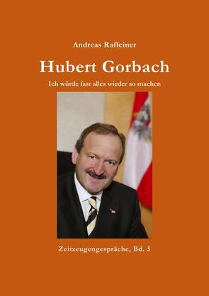 Hubert Gorbach von Raffeiner,  Andreas