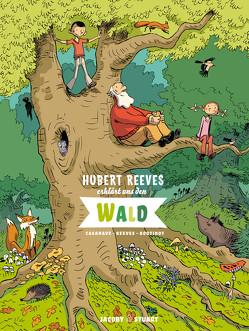Hubert Reeves erklärt uns den Wald von Casanave,  Daniel, Reeves,  Hubert