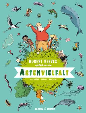 Hubert Reeves erklärt uns Die Artenvielfalt von Boutinot,  Nelly, Casanave,  Daniel, Reeves,  Hubert
