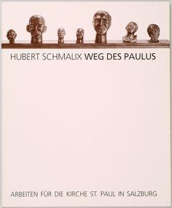Hubert Schmalix, Weg des Paulus von Hausberger,  Peter, Kohl, Kronbichler,  Johann, Olah