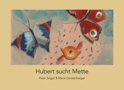 Hubert sucht Mette von Gerstenberger,  Marie, Zeiger,  Peter