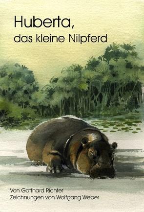 Huberta, das kleine Nilpferd von Richter,  Gotthard