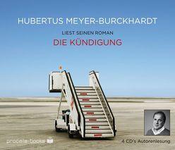Hubertus Meyer-Burckhardt Die Kündigung von Meyer-Burckhardt,  Hubertus, procella~books a division of Hypertension-Music