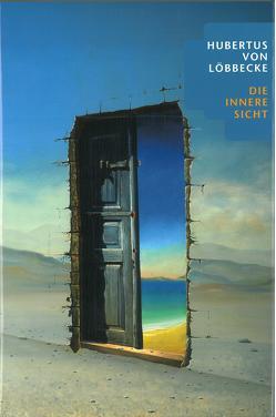 Hubertus von Löbbecke – Die Innere Sicht von Busch,  Ralf, Meiners,  Jochen