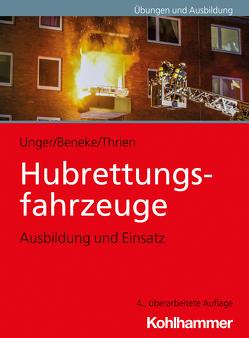 Hubrettungsfahrzeuge von Beneke,  Nils, Thrien,  Klaus, Unger,  Jan Ole