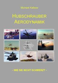 Hubschrauber Aerodynamik von Franzen,  Dieter, Kalbow,  Michael
