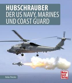 Hubschrauber der US Navy, Marines und Coast Guard von Thiesler,  Heiko