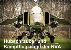 Hubschrauber und Kampfflugzeuge der NVA (Wandkalender 2019 DIN A3 quer) von Nebel,  Gunnar
