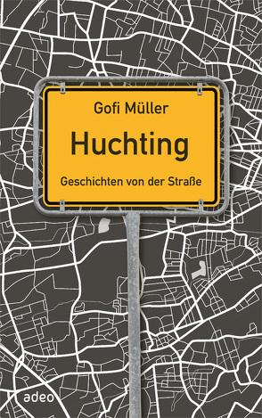Huchting – Geschichten von der Straße von Müller,  Gofi