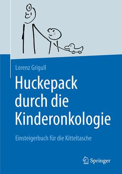 Huckepack durch die Kinderonkologie von Grigull,  Lorenz, Wronski,  Benedikt
